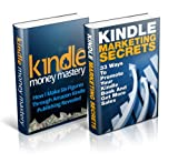 img - for Kindle Publishing Box Set: Kindle Money Mastery & Kindle Marketing Secrets (Free Bonus Video Included) (Kindle Publishing, Kindle Marketing, Book Publishing, E-Book Publishing) book / textbook / text book