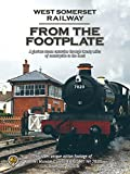 The West Somerset Railway - From The Footplate
