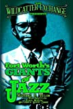 img - for The Wildcatter Exchange Presents Fort Worth's Giants of Jazz (Wildcatter Exchange Music Series) (Volume 1) book / textbook / text book