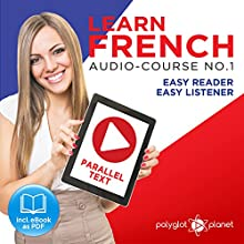 Learn French - Easy Reader - Easy Listener Parallel Text Audio Course No. 1 Audiobook by  Polyglot Planet Narrated by Caroline Dumont, Christopher Tester