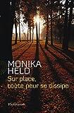 vignette de 'Sur place, toute peur se dissipe (Monika Held)'