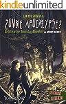 Can You Survive a Zombie Apocalypse?...