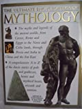 img - for The Ultimate Encyclopedia of Mythology: A Comprehensive A to Z of the Classical Stories of Gods and Goddesses, Heroes and Mythical Beasts, Wizards and Warriors illustrated Edition by Cotterell, Arthur, Storm, Rachel published by Lorenz Books (2000) book / textbook / text book