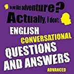 English conversational questions and answers: Advanced | Richard Ludvik
