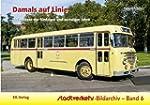 Damals auf Linie: Linienbusse der f�n...