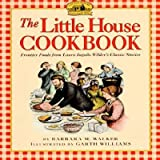 img - for The Little House Cookbook: Frontier Foods from Laura Ingalls Wilder's Classic Stories [LITTLE HOUSE CKBK] book / textbook / text book