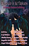 img - for Surrender in the Darkness: A Fantasy Romance Anthology: 2015 Wolf Paw Publications Charity Anthology book / textbook / text book