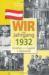 Wir vom Jahrgang 1932 - Kindheit und Jugend in Österreich