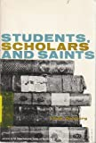 img - for Students, Scholars and Saints book / textbook / text book