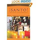 Santo!: Varieties of Latina/o Spirituality
