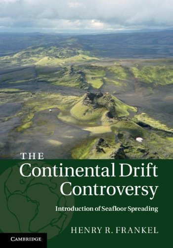 The Continental Drift Controversy: Introduction of Seafloor Spreading (Volume 3)