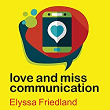 Love and Miss Communication (       UNABRIDGED) by Elyssa Friedland Narrated by Marguerite Gavin