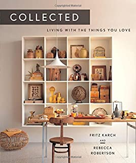 Book Cover: Collected: Living with the Things You Love