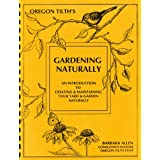 Oregon Tilth's Gardening Naturally: An Introduction to Creating & Maintaining Your Yard & Garden Naturally