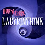 Labyrinthine: Interior Worlds, Book 1 | Ruby Allure