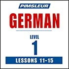 German Level 1 Lessons 11-15: Learn to Speak and Understand German with Pimsleur Language Programs Rede von  Pimsleur Gesprochen von:  Pimsleur