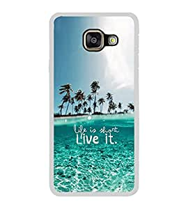 ifasho life is short live it Back Case Cover for Samsung Galaxy A7 (2016)