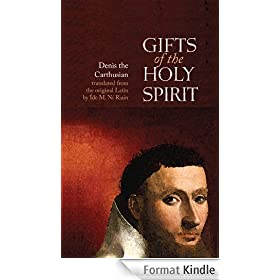 Gifts of the Holy Spirit: Denis the Carthusian Translated from the original Latin by �de M. N� Riain