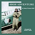 High Adventure: A Narrative of Air Fighting in France | James Norman Hall