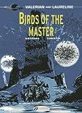 Birds of the Master: Valerian Vol. 5 (Valerian and Laureline)