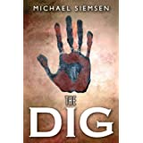 The Dig (Book 1 of the Matt Turner Series)by Michael Siemsen