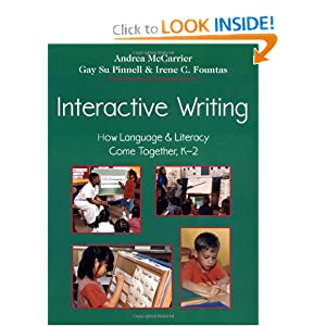 Interactive Writing: How Language &amp; Literacy Come Together, K-2