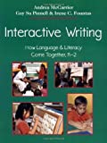 img - for Interactive Writing: How Language & Literacy Come Together, K-2 book / textbook / text book