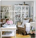 Romantisches Wohnen: Wie zehn charmante Frauen ihren persönlichen Wohnstil entdeckten