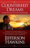 Counterfeit Dreams: One Mans Journey Into and Out of the World of Scientology