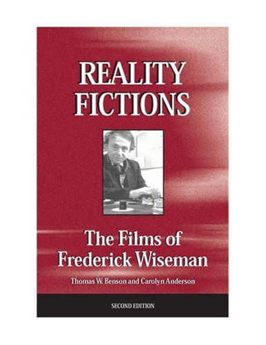 Reality Fictions: The Films of Frederick Wiseman