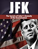JFK: The Secrets of John F. Kennedy and His Assassination (JFK, assassination, John Fitzgerald Kennedy, Has been shot)