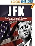 JFK: The Secrets of John F. Kennedy &...