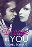 Escape In You