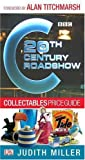 Judith Miller 20th Century Roadshow Collectables Price Guide: Your Quick and Easy Guide to Buying at Flea Markets, Car Boot Sales, Collectors' Fairs and on EBay
