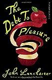 The Debt To Pleasure: Picador Classic John Lanchester