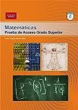 Prueba Acceso Matemáticas Grado Superior Comunidad de Madrid. Teoría y +100 Ejercicios