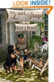 The Last Stop (Lighthearted/Inspirational Fiction) (The Last Stop Retirement Home Series Book 1)