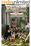 Humorous Fiction: The Last Stop (Who knew getting older could be so much fun?) (The Last Stop Retirement Home Series Book 1)