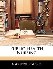 Public Health Nursing by Mary Sewall Gardner