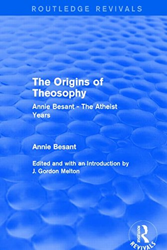 The Origins of Theosophy (Routledge Revivals): Annie Besant - The Atheist Years