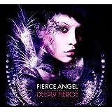 Fierce Angel Presents Deeply Fierce