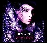 Fierce Angel Pres. Deeply Fierce