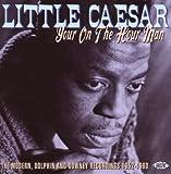 echange, troc Little Caesar - Your On The Hour Man
