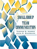 img - for Small Group and Team Communication (4th Edition) by Harris, Thomas E., Sherblom, John C. (2007) Paperback book / textbook / text book