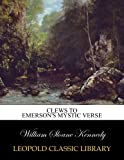 Clews to Emersons mystic verse
