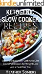 Ketogenic Slow Cooker Recipes: Quick...