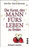 Die Kunst, den Mann f�rs Leben zu finden: Alle Regeln in einem Band (German Edition)