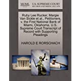 Ruby Lee Rucker, Margie Van Sickle et al., Petitioners, V. the First National Bank of Miami, Oklahoma. U.S. Supreme...