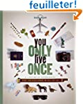 You Only Live Once - 1ed - Anglais