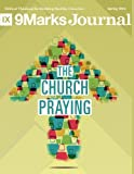 img - for The Church Praying (9Marks Journal) book / textbook / text book
